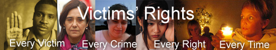 Victims' Rights. Every Victim. Every Crime. Every Right. Every Time.