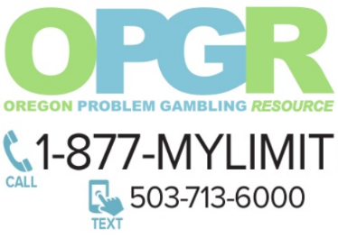 Oregon Problem Gambling Resource (OPGR) call 1-877-MYLIMIT or text 503-713-6000