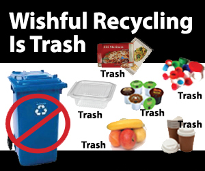 Wishful Recycling is Trash. The image displays common contaminents.