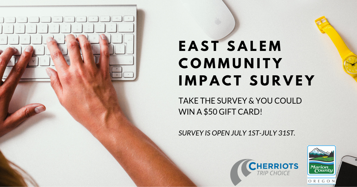 East Salem Community Impact Survey, Win $50, Open July 1-July 31
